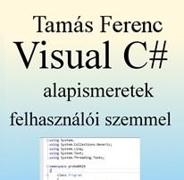 Tamás F.: Visual C# alapismeretek
